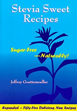 Stevia Sweet Recipes: Sugar-Free Naturally! 9781890612139