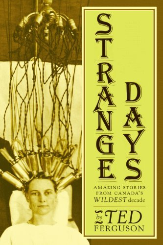Strange Days: Amazing Stories from Canada's Wildest Decade 9781897126820