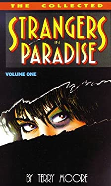 Strangers in Paradise Book 1: Collected Mini Series 9781892597007