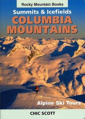Summits & Icefields: Columbia Mountains 9781894765473