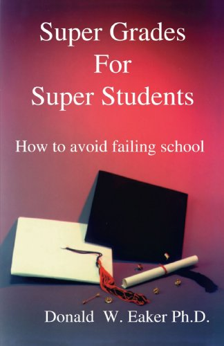 Super Grades for Super Students:: How to Avoid Failing School 9781893652019
