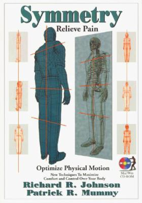 Symmetry Relieve Pain: Optimize Physical Motion [With CDROM] 9781893477018