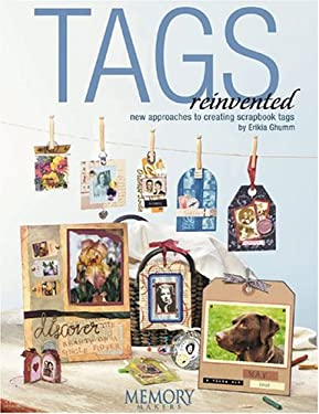 Tags Reinvented: New Approaches to Creating Scrapbook Tags 9781892127471