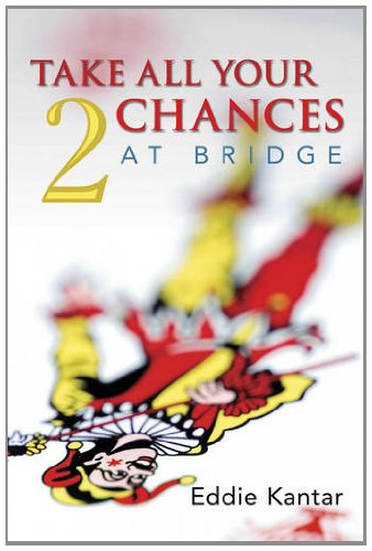 Take All Your Chances at Bridge Volume 2. 9781897106709