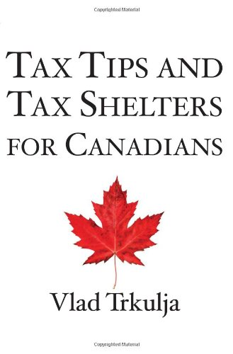 Tax Tips and Tax Shelters for Canadians 9781897178560
