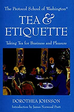 Tea & Etiquette: Taking Tea for Business and Pleasure 9781892123350