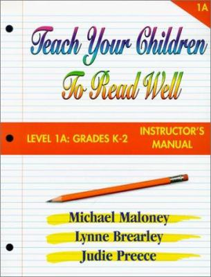Teach Your Children to Read Well: Level 1A: Grades K-2 Instructor's Manual 9781894595018