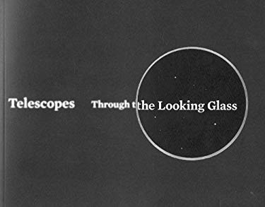 Telescopes: Through the Looking Glass 9781891220067
