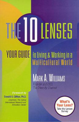 The 10 Lenses: Your Guide to Living and Working in a Multicultural World 9781892123756
