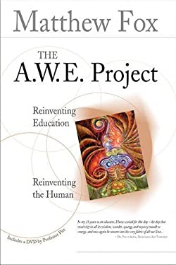 The A.W.E. Project: Reinventing Education, Reinventing the Human [With DVD] 9781896836843