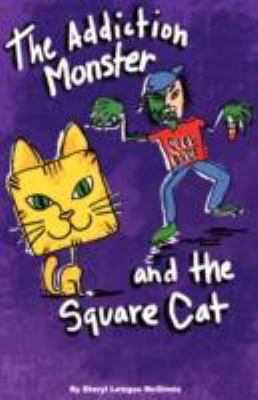 The Addiction Monster and the Square Cat 9781892343543