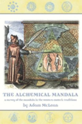 The Alchemical Mandala: A Survey of the Mandala in the Western Esoteric Traditions 9781890482954