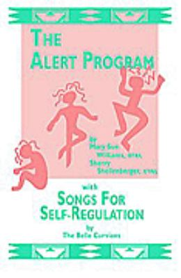 The Alert Program: With Songs for Sensory Regulation 9781893601031