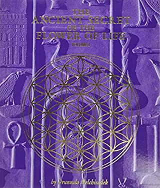 The Ancient Secret of the Flower of Life 9781891824173