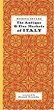 The Antique & Flea Markets of Italy 9781892145185
