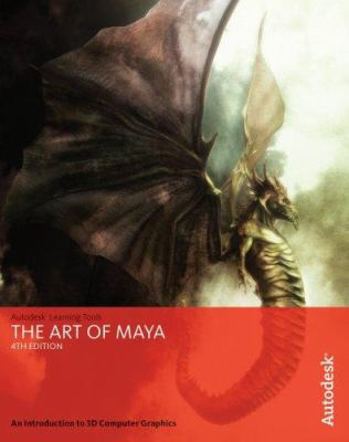 The Art of Maya: An Introduction to 3D Computer Graphics [With DVD] 9781897177471