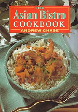 The Asian Bistro Cookbook 9781896503219