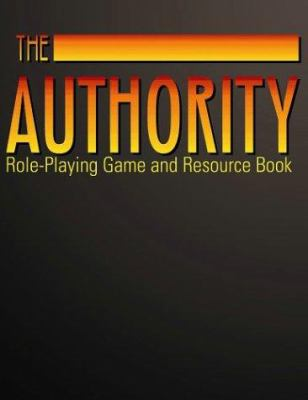 The Authority: Role-Playing Game and Resource Book 9781894938044