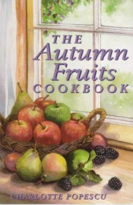 The Autumn Fruits Cookbook 9781899470525