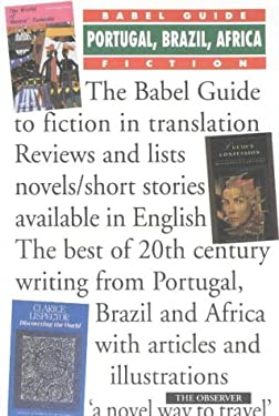 The Babel Guide to the Fiction of Portugal, Brazil & Africa in English Translation