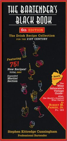 The Bartenders Black Book: The Drink Recipe Collection for the 21st Century 9781891267369