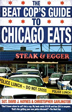 The Beat Cop's Guide to Chicago Eats 9781893121720