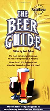 The Beer Guide: The Most Comprehensive Guide to Ales and Lagers Sold in America 9781892588166