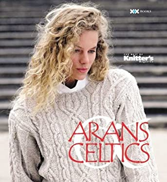 The Best of Knitter's Arans & Celtics 9781893762053