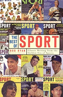 The Best of Sport: Classic Writing from the Golden Era of Sports 9781894963435