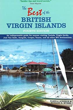 The Best of the British Virgin Islands: An Indispensable Guide for Anyone Visiting Tortola, Virgin Gorda, Jost Van Dyke, Anegada, Cooper, Guana, and A 9781892285119