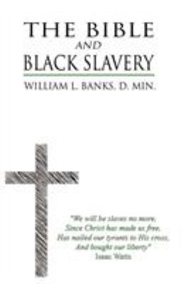 The Bible and Black Slavery in the United States 9781892896551
