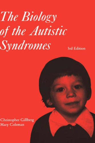 The Biology of the Autistic Syndromes 9781898683223