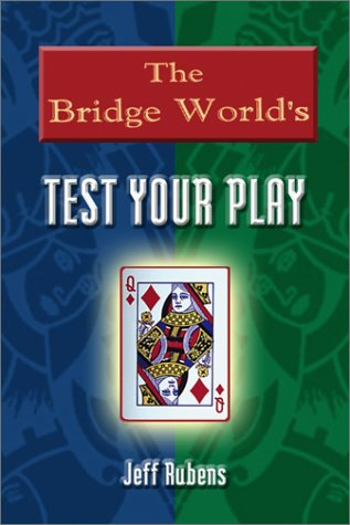 The Bridge World's Test Your Play