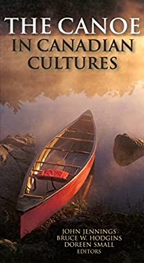 Canoe in Canadian Cultures 9781896219486