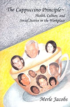 The Cappuccino Principle: Health, Culture and Social Justice in the Workplace 9781897160268