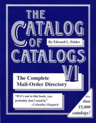 The Catalog of Catalogs: The Complete Mail-Order Directory 9781890627089