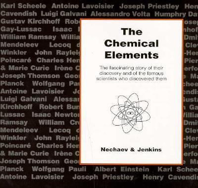 The Chemical Elements: The Exciting Story of Their Discovery and of the Great Scientists Who Found Them 9781899618118