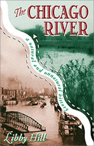 The Chicago River: A Natural and Unnatural History 9781893121027