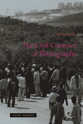 The Civil Contract of Photography 9781890951887