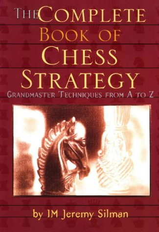 The Complete Book of Chess Strategy: Grandmaster Techniques from A to Z 9781890085018
