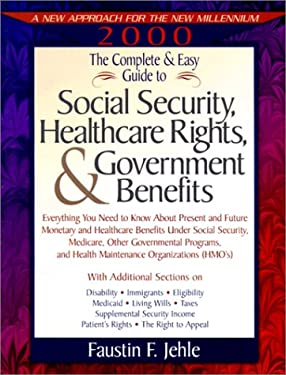 The Complete & Easy Guide to Social Security, Healthcare Rights & Government Benefits 9781892803146