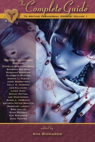 The Complete Guide to Writing Paranormal Novels: Volume 1 9781897492413