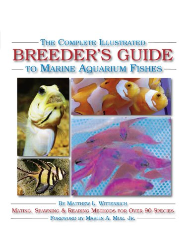 The Complete Illustrated Breeder's Guide to Marine Aquarium Fishes 9781890087715