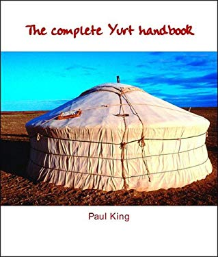 The Complete Yurt Handbook 9781899233083