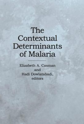 The Contextual Determinants of Malaria 9781891853197