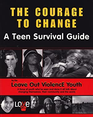The Courage to Change: A Teen Survival Guide 9781896764412