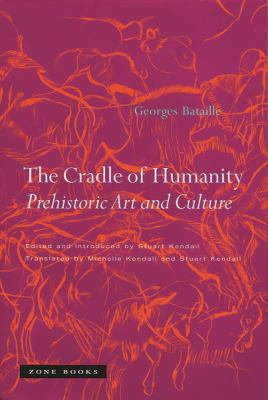 The Cradle of Humanity: Prehistoric Art and Culture 9781890951559