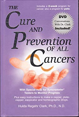 The Cure and Prevention of All Cancers 9781890035587