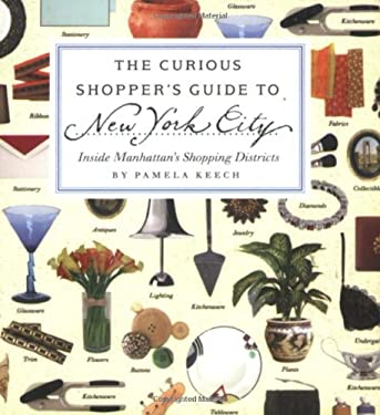The Curious Shopper's Guide to New York City: Inside Manhattan's Shopping Districts 9781892145390