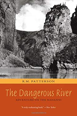 The Dangerous River: Adventure on the Nahanni 9781894898867